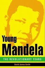 Brand New Young Mandela: The Revolutionary Years by David James Smith HC W/ DJ