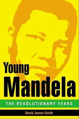 Young Mandela The Revolutionary Years by David James Smith (2010 Hardcover) New