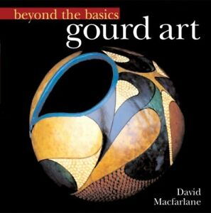 Beyond-the-Basics-Gourd-Art-Beyond-the-Basics-Sterling-Publishing-by-Mac