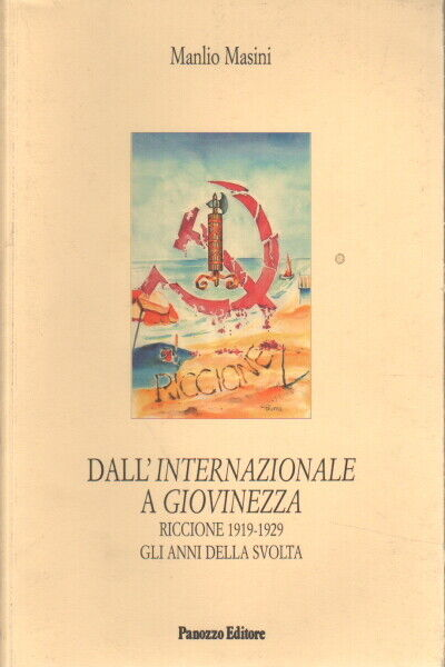 Dall'Internazionale a Giovinezza - Manlio Masini (Panozzo editore)