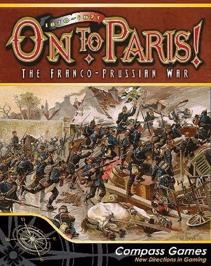 On to Paris  The Franco-Prussian War 1870-1871, nuovo Wargioco by Compass, inglese