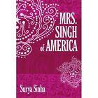 Mrs. Singh of America 9781434324405 by Surya Sinha Book
