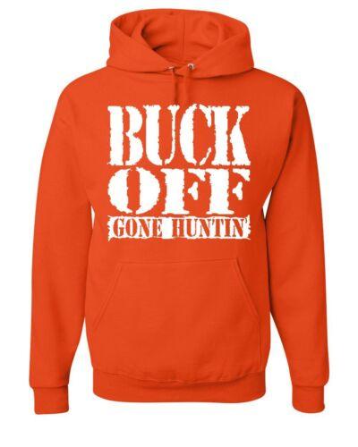 Buck Off Gone Huntin/' Hoodie Funny Deer Hunting Rifle Camping Sweatshirt