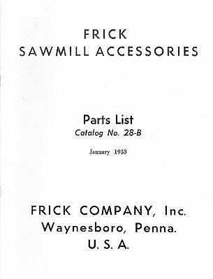 new reprint Frick Sawmill Accessories Parts List 28-B Catalog No 1953