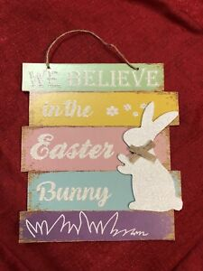 """""""We Believe In The Easter Bunny"""" Easter Spring Hanging Sign 12"""" X 10"""""""