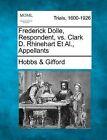 Frederick Dolle, Respondent, vs. Clark D. Rhinehart et al., Appellants by Hobbs &   Gifford (Paperback / softback, 2012)
