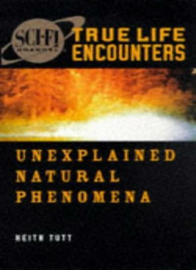 Sci-Fi Channel True Life Encounters: Unexplained Natural Pheno ,.9780752812168