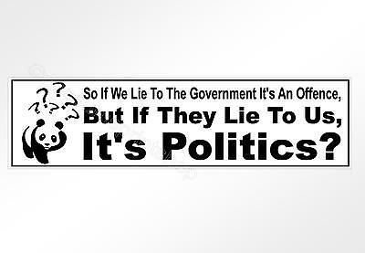 funny political car bumper sticker If the government lies it's politics. 220 mm