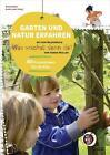 Garten und Natur erfahren mit dem Bilderbuch »Was wächst denn da?« von Gerda Muller (2015, Geheftet)