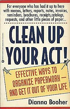 Clean up Your Act : Effective Ways to Organize --- and Get it Out of Y-ExLibrary