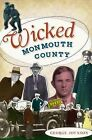 Wicked Monmouth County by George Joynson (Paperback / softback, 2010)