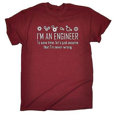 I'm An Engineer To Save Time Never Wrong T Shirt slogan geek nerd math physics