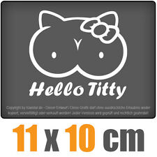 Hello Titty 11 x 10 cm JDM Decal Sticker Auto Car Weiß Scheibenaufkleber