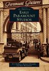 Images of America: Early Paramount Studios by Marc Wanamaker, Michael Christaldi and E. J. Stephens (2013, Paperback)
