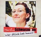 Wer Glück hat kommt von Martina Schwarzmann (2011)