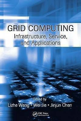 Grid Computing: Infrastructure, Service, and Applications by Wang, Lizhe, Jie,