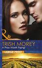 A Price Worth Paying? by Trish Morey (Hardback, 2013)