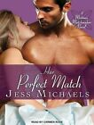 Her Perfect Match by Jess Michaels (CD-Audio, 2014)