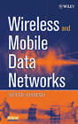 Wireless and Mobile Data Networks by Aftab Ahmad (Hardback, 2005)