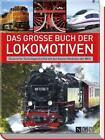 Das große Buch der Lokomotiven von Michael Dörflinger (2016, Gebundene Ausgabe)