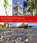Preserving and Enhancing Communities: A Guide for Citizens, Planners, and Policymakers by University of Massachusetts Press (Paperback, 2007)