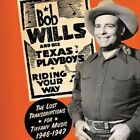 Riding Your Way: The Lost Transcriptions for Tiffany Music 1946-1947 [Digipak] by Bob Wills and His Texas Playboys (CD, Apr-2014, 2 Discs, Real Gone Music)