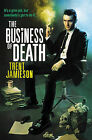 The Business of Death by Trent Jamieson (Paperback / softback, 2011)