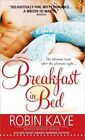 Breakfast in Bed by Robin Kaye 1402218958 Sourcebooks Casablanca 2009