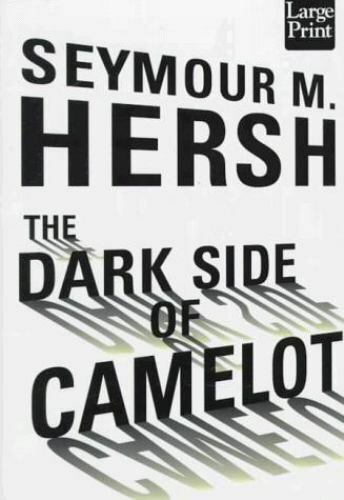 The Dark Side Of Camelot By Seymour M Hersh 1998 Hardcover Large
