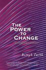 The Power to Change Smith Biography General iUniverse Hardback 9780595715183