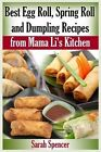 Best Egg Roll, Spring Roll and Dumpling Recipes from Mama Li's Kitchen by Sarah Spencer (Paperback / softback, 2015)