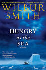 Hungry as the Sea by Wilbur Smith (Paperback / softback, 2011)