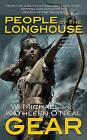 People of the Longhouse by W Michael Gear, Kathleen O'Neal Gear (Paperback / softback)