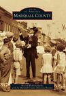 Marshall County by Sherrill Wadham Sparks, Marshall County Historical Society (Paperback / softback, 2014)