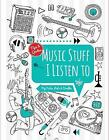 Music Stuff I Listen To: My Notes, Lists & Doodles by Flame Tree Publishing (Spiral bound, 2016)