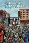 The Urban Colonists: Italian American Identity and Politics in Utica, New York by Philip A. Bean (Hardback, 2011)