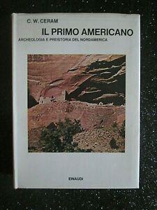 IL-PRIMO-AMERICANO-ARCHEOLOGIA-E-PREISTORIA-DEL-NORDAMERICA-Einaudi-1972-1-A-ED