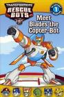 Meet Blades The Copter-bot by D Jakobs 9780606352956 Hardback 2014