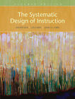 The Systematic Design of Instruction by Walter Dick, James O. Carey, Lou M. Carey (Paperback, 2008)