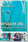 Wisdom on Friends, Dating, and Relationships by Mark Matlock (Paperback, 2007)