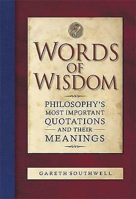 1 of 1 - Words of Wisdom: Philosophy's Most Important Quotations and Their Meaning by Gar