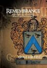 Remembrance: Reflections on the Memories of Maud and John Kilbourne by George Kilbourne (Hardback, 2013)