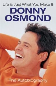 Very-Good-Life-Is-Just-What-You-Make-It-The-Autobiography-Donny-Osmond-Book