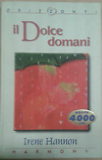 IL DOLCE DOMANI - IRENE HANNON - ORIZZONTI - 1999 - M