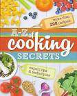A-Z of Cooking Secrets by Reader's Digest (Australia) Pty Ltd (Hardback, 2014)