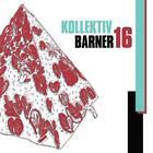 Kollektiv Barner 16 von Kollektiv Barner 16 (2013)