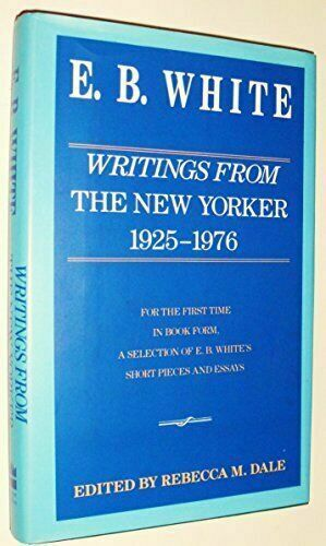 Writings From The New Yorker 1927 1976 By Eb White