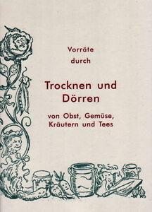 Vorraete-durch-Trocknen-und-Doerren-von-Obst-Gemuese-Kraeutern-und-Tees-Buch-NEU