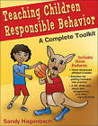Teaching Children Responsible Behavior: A Complete Toolkit by Sandy Hagenbach, Sandra Hagenbach (Mixed media product, 2010)
