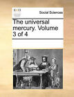 The Universal Mercury. Volume 3 of 4 by Multiple Contributors (Paperback / softback, 2010)
